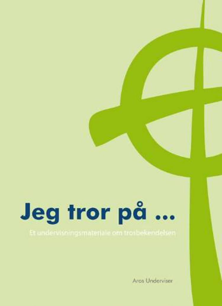 Jeg tror på af Birgitte Thyssen, Christiane Gammeltoft-Hansen og Bodil Olesen m.fl.