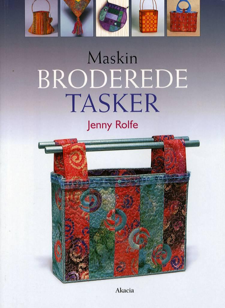 Maskinbroderede Tasker af Jenny Rolfe