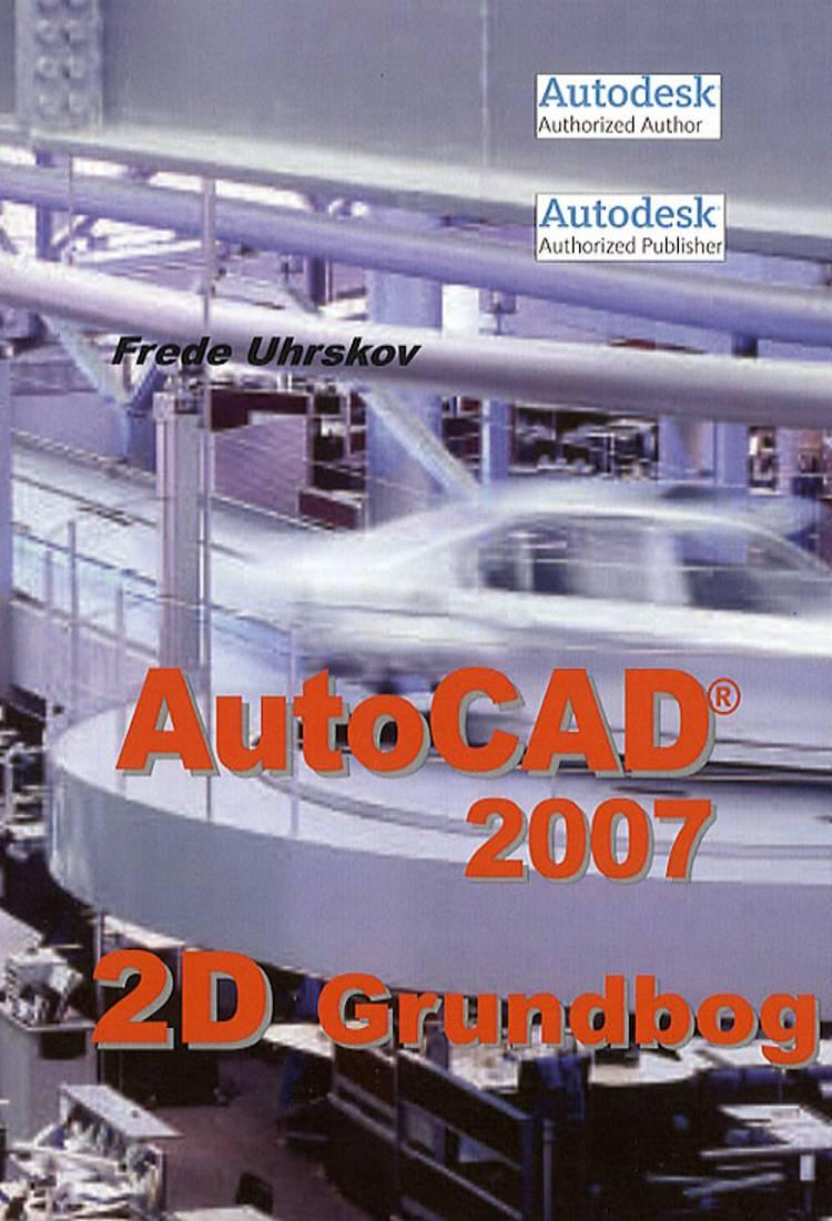 AutoCAD 2007 - grundbog af Frede Uhrskov