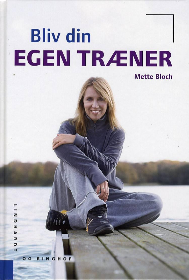 Bliv din egen træner af Mette Bloch