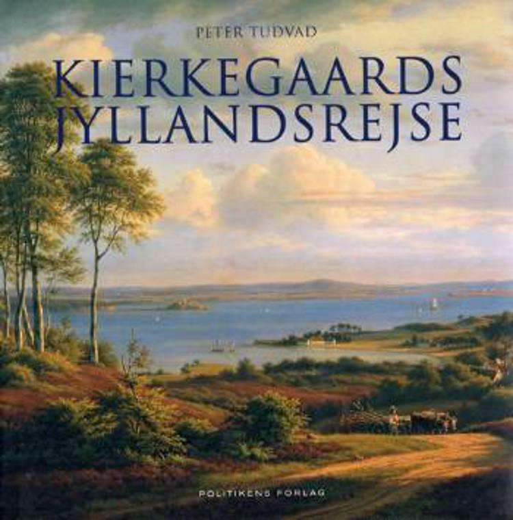 Kierkegaards Jyllandsrejse af Peter Tudvad