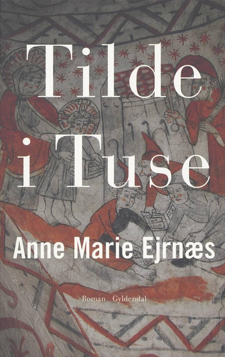Tilde i Tuse af Anne Marie Ejrnæs