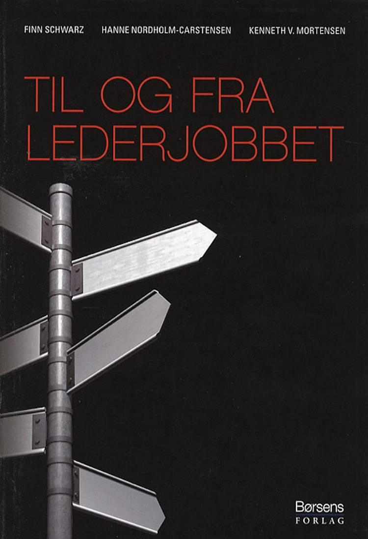 Til og fra lederjobbet af Finn Schwarz, Hanne Nordholm-Carstensen og Kenneth V. Mortensen