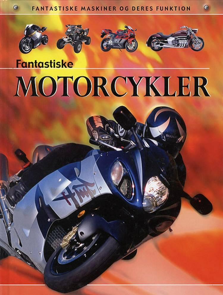 Fantastiske motorcykler af Chris Oxlade