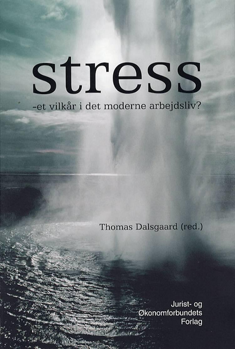 Stress - et vilkår i det moderne arbejdsliv? af Mogens Agervold