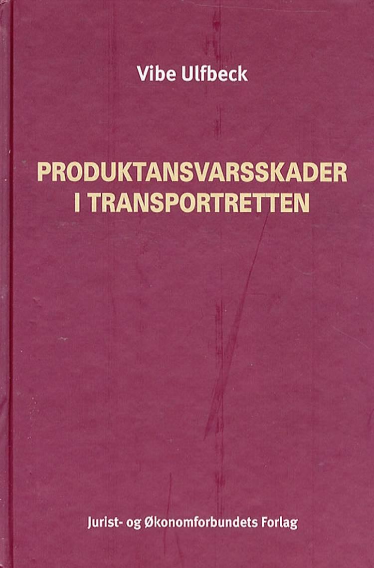 Produktansvarsskader i transportretten af Vibe Ulfbeck