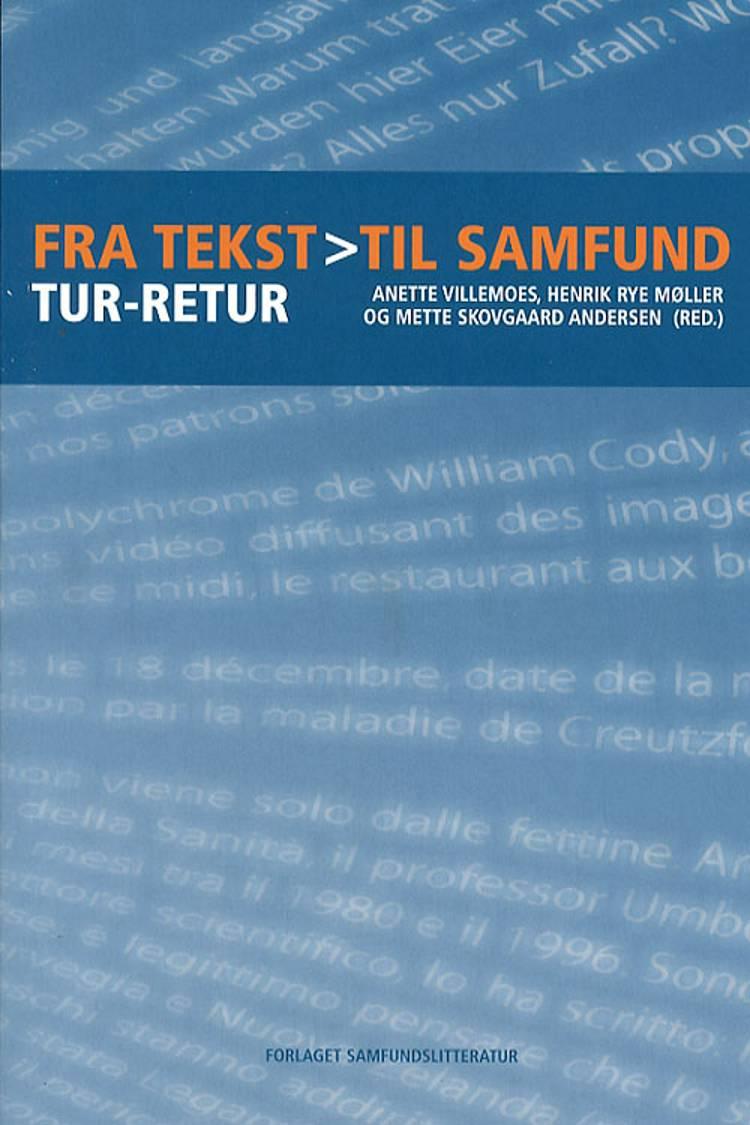 Fra tekst til samfund - tur-retur af Henrik Rye Møller, Mette Skovgaard Andersen, Henrik Rye Møller og Mette Skovgaard Andersen og Annette Willemoes