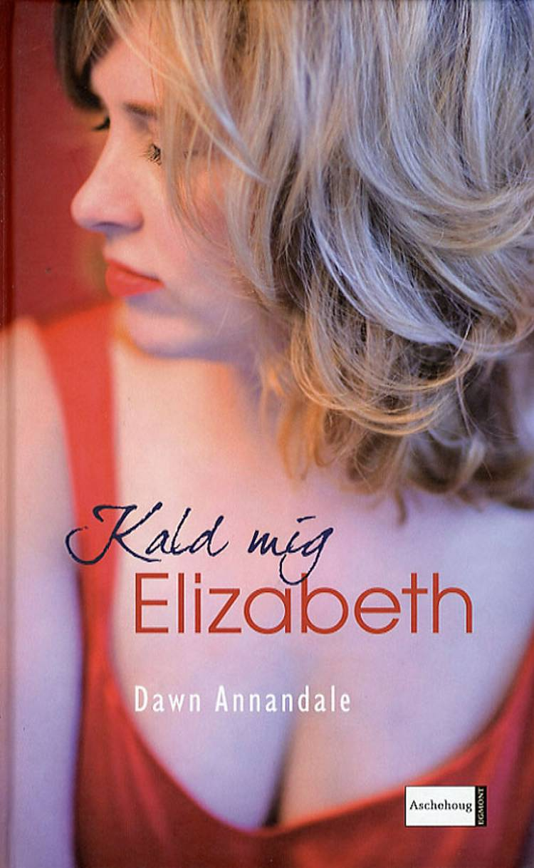 Kald mig Elizabeth af Dawn Annandale