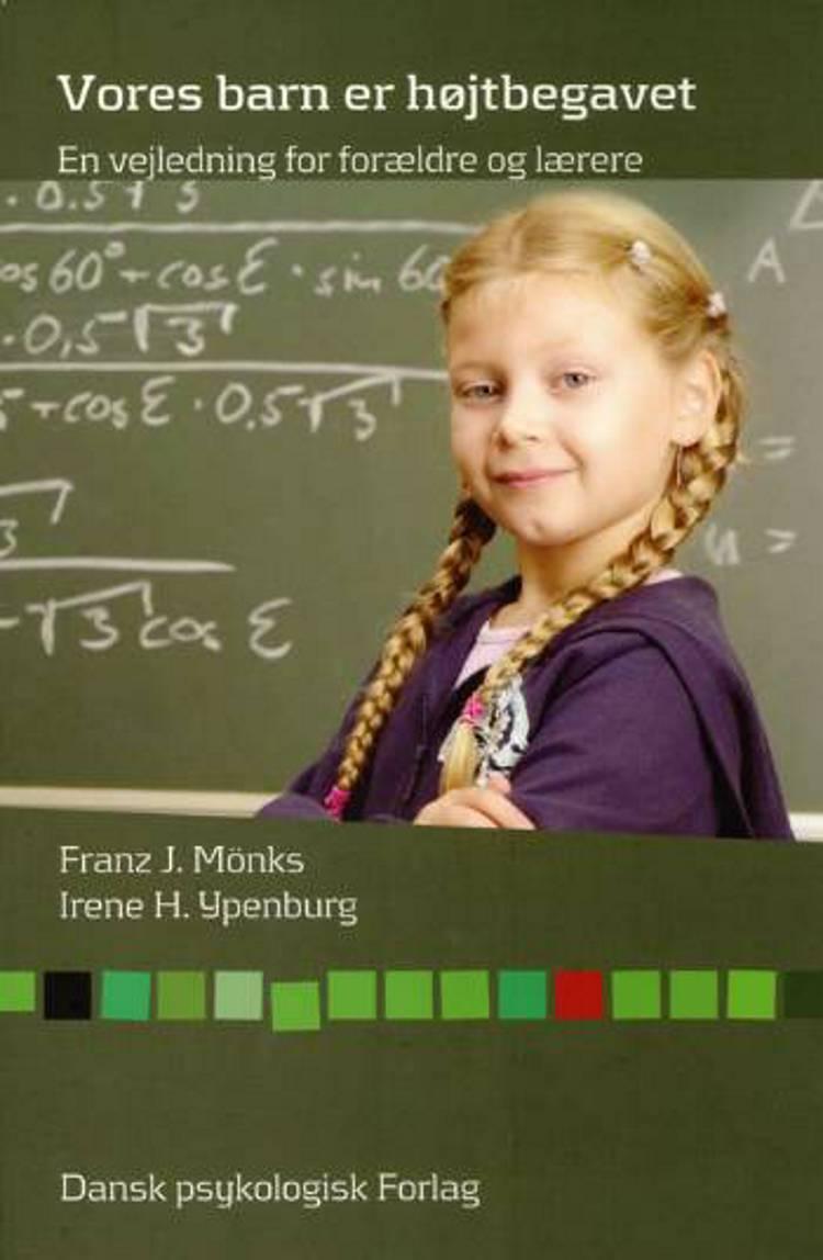 Vores barn er højtbegavet af Franz J. Mönks og Irene H. Ypenburg