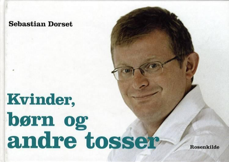 Kvinder, børn og andre tosser af Sebastian Dorset