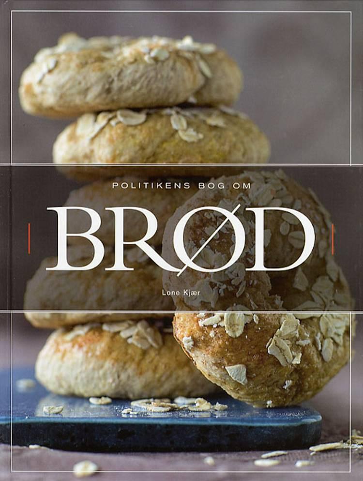 Politikens bog om brød af Lone Kjær