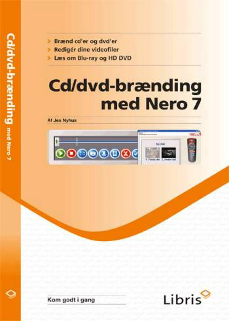 Cd/dvd-brænding med Nero 7 af Jes Nyhus