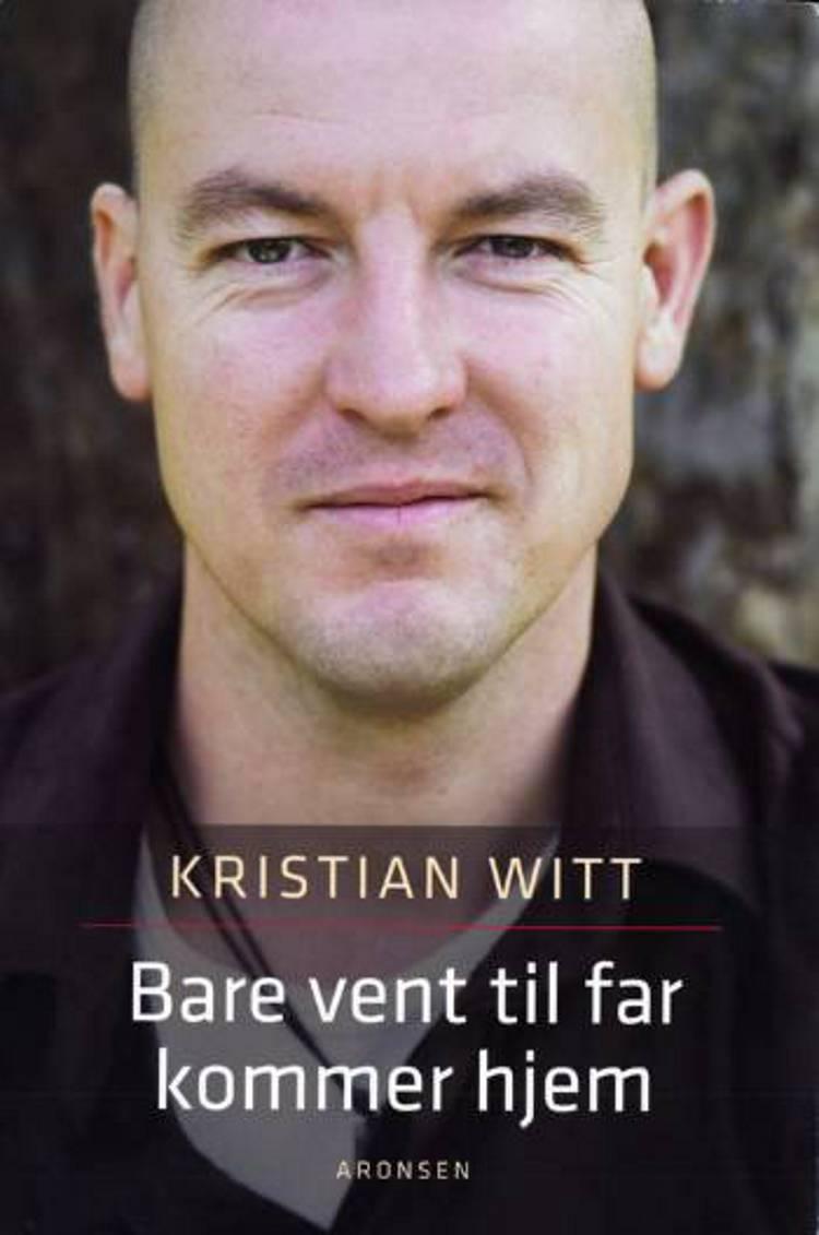 Bare vent til far kommer hjem af Kristian Witt