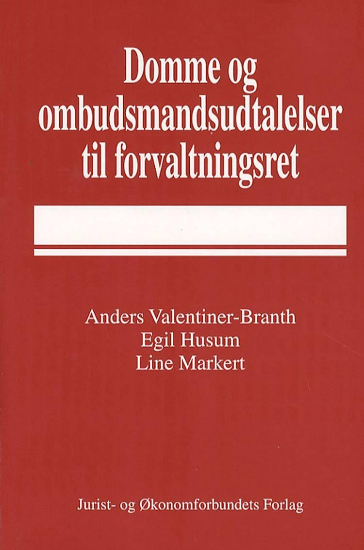 Domme og ombudsmandsudtalelser til forvaltningsret af Anders Valentiner-Branth, Line Markert og Egil Husum