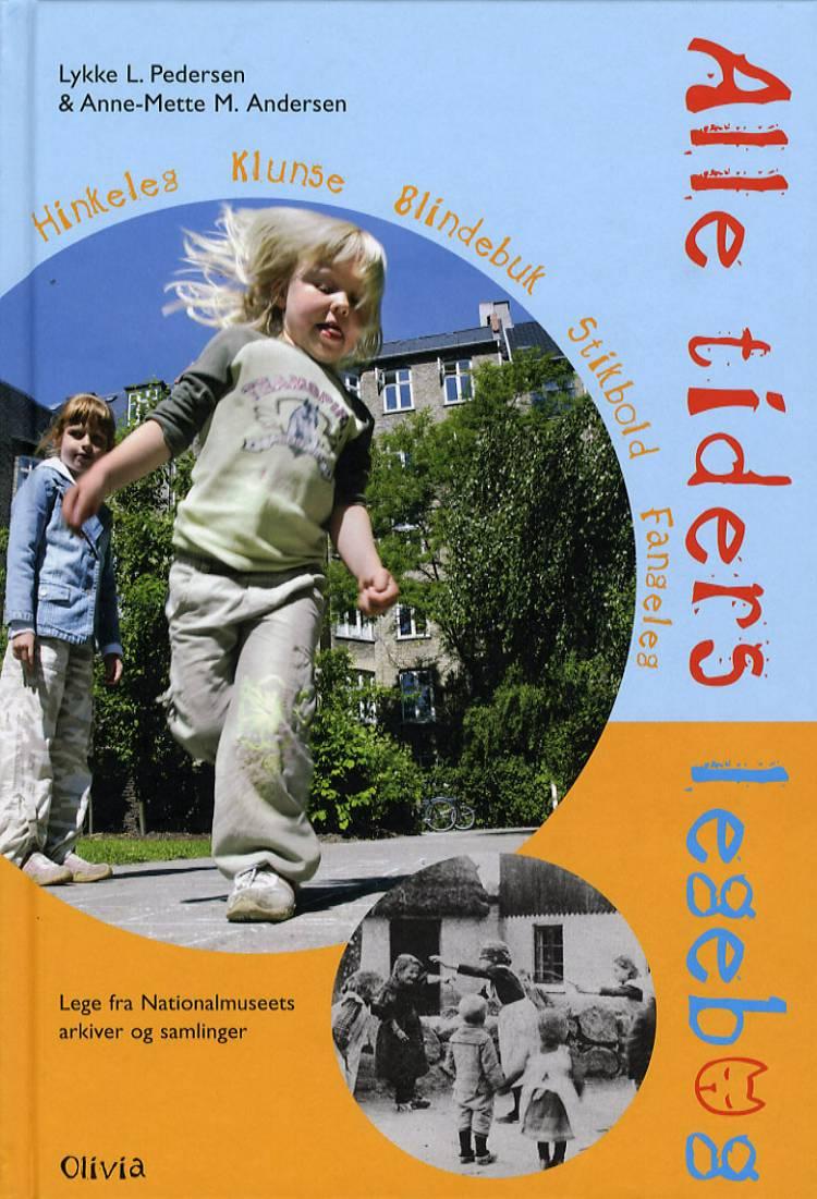 Alle tiders legebog af Lykke Lafarque Pedersen og Anne-Mette Marchen Andersen