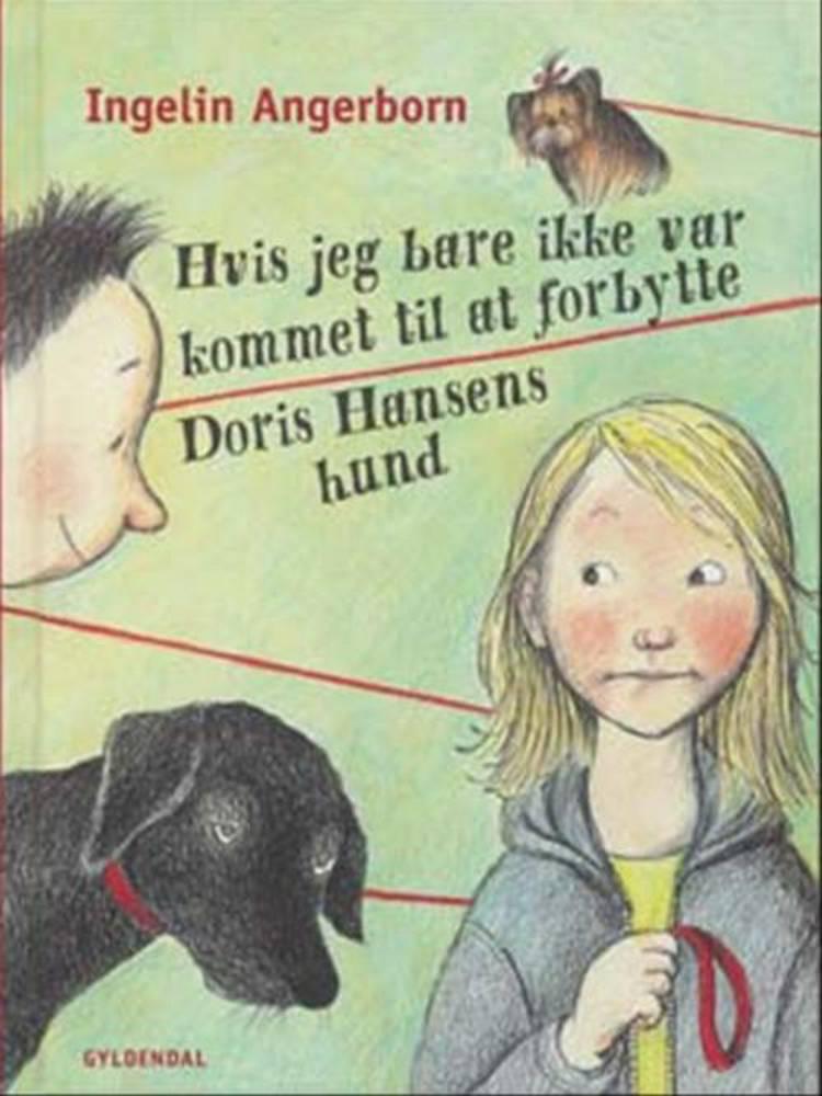 Hvis jeg bare ikke var kommet til at forbytte Doris Hansens hund af Ingelin Angerborn
