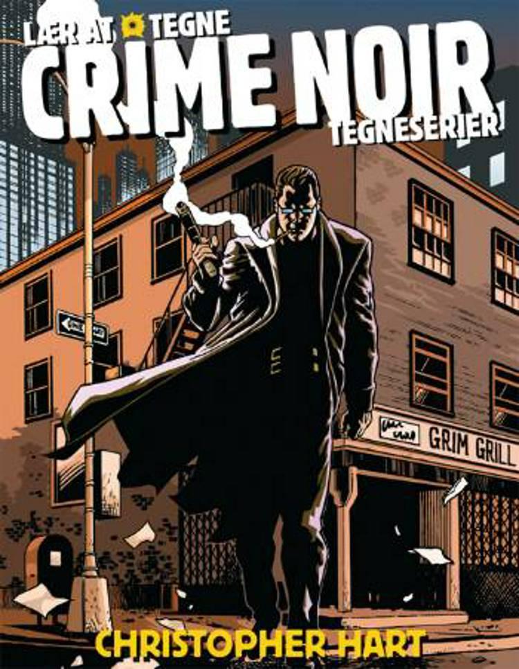 Lær at tegne Crime Noir tegneserier af Christopher Hart