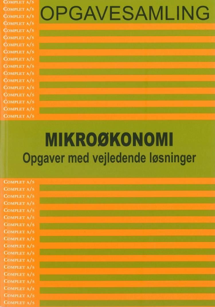 Complet opgavesamling i Mikroøkonomi af Michael Andersen