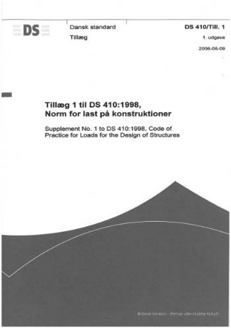 DS 410/Till. 1: 2006 Tillæg til DS 410 Norm for last på konstruktioner