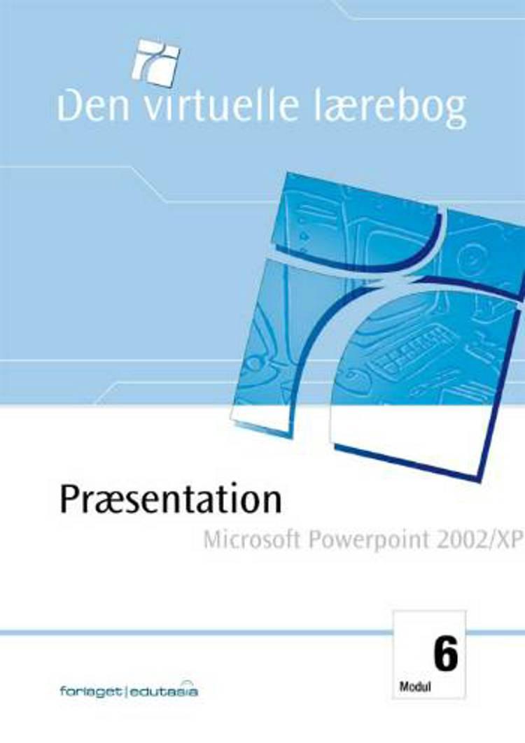 Præsentation - Microsoft PowerPoint 2002/XP af Birgitte Jakobsen og Anna Kjærgaard