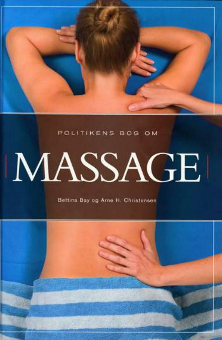 Politikens bog om massage af Bettina Bay og Arne H. Christensen