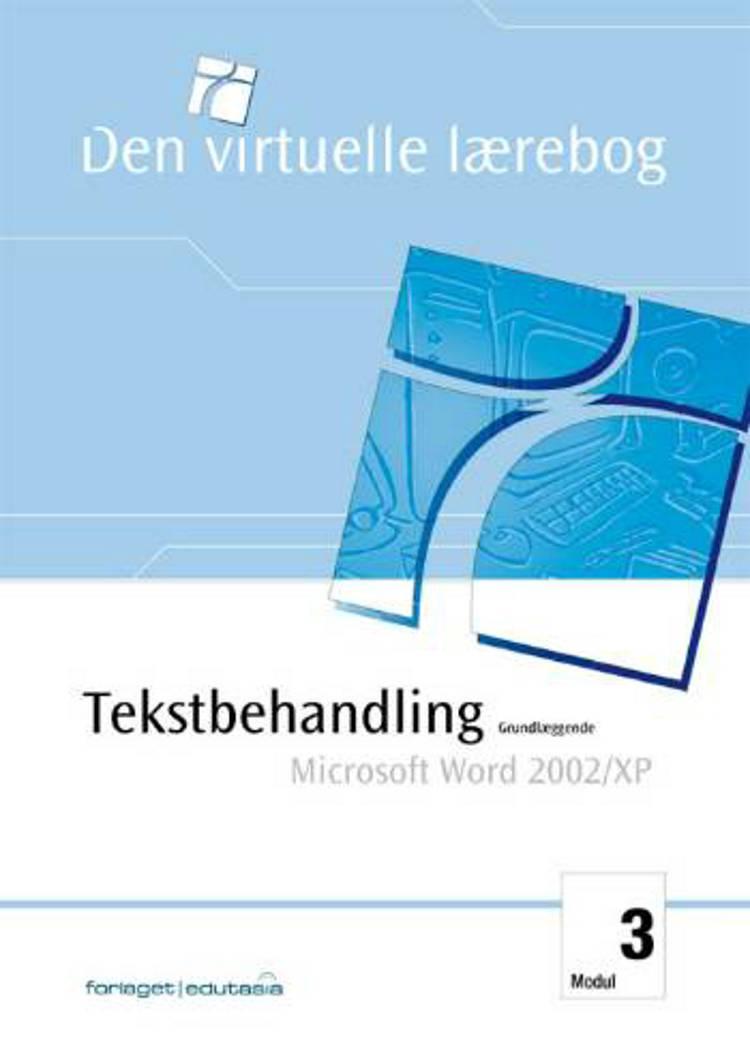 Tekstbehandling, grundlæggende - Microsoft Word 2002/XP af Lone Riemer Henningsen