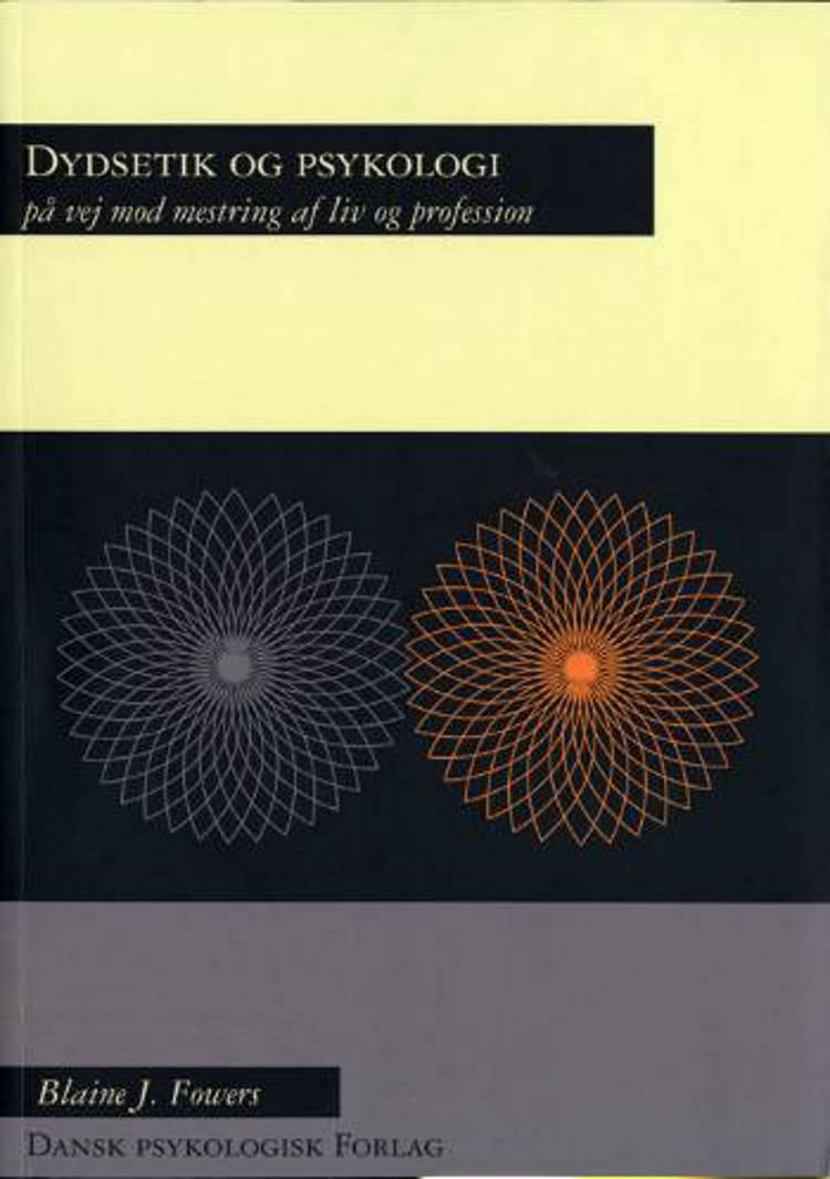 Dydsetik og psykologi af Blaine J. Fowers
