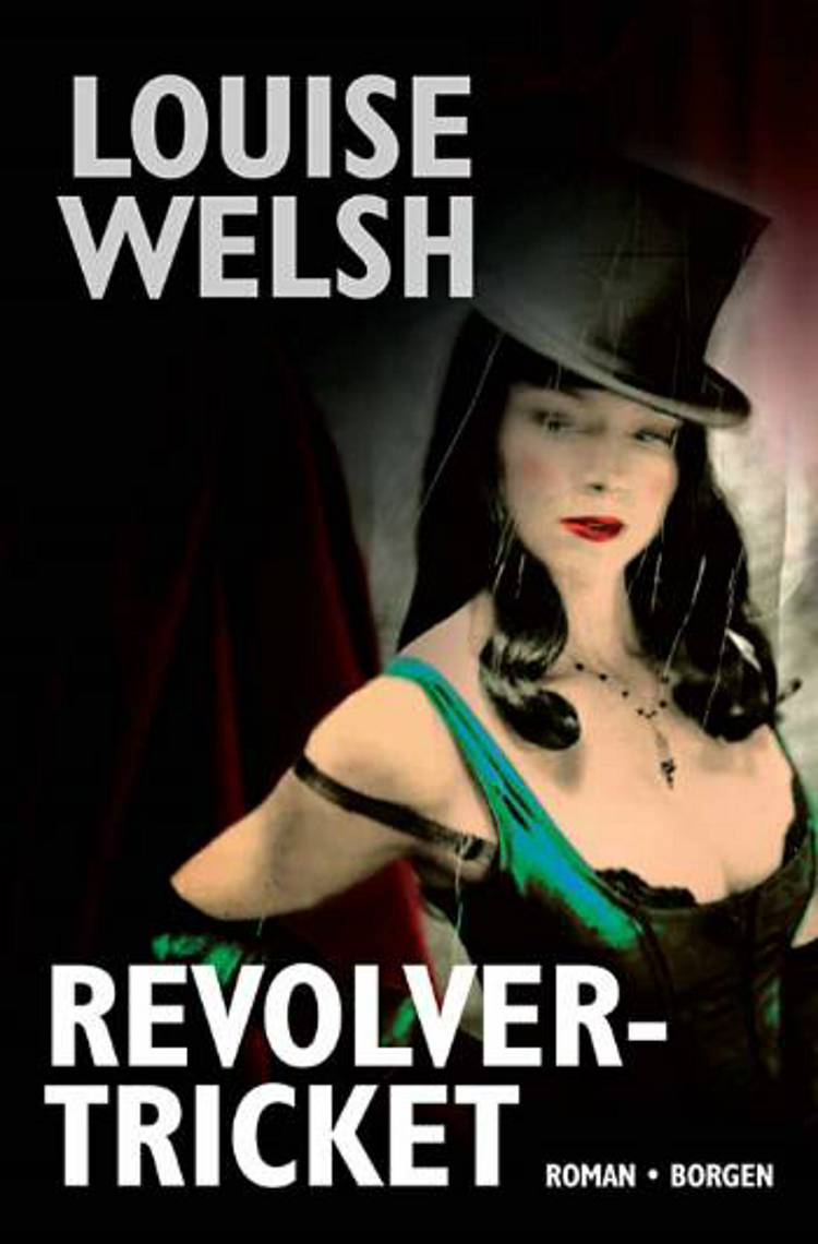 Revolvertricket af Louise Welsh