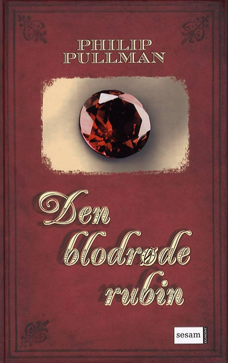 Den blodrøde rubin af Philip Pullman