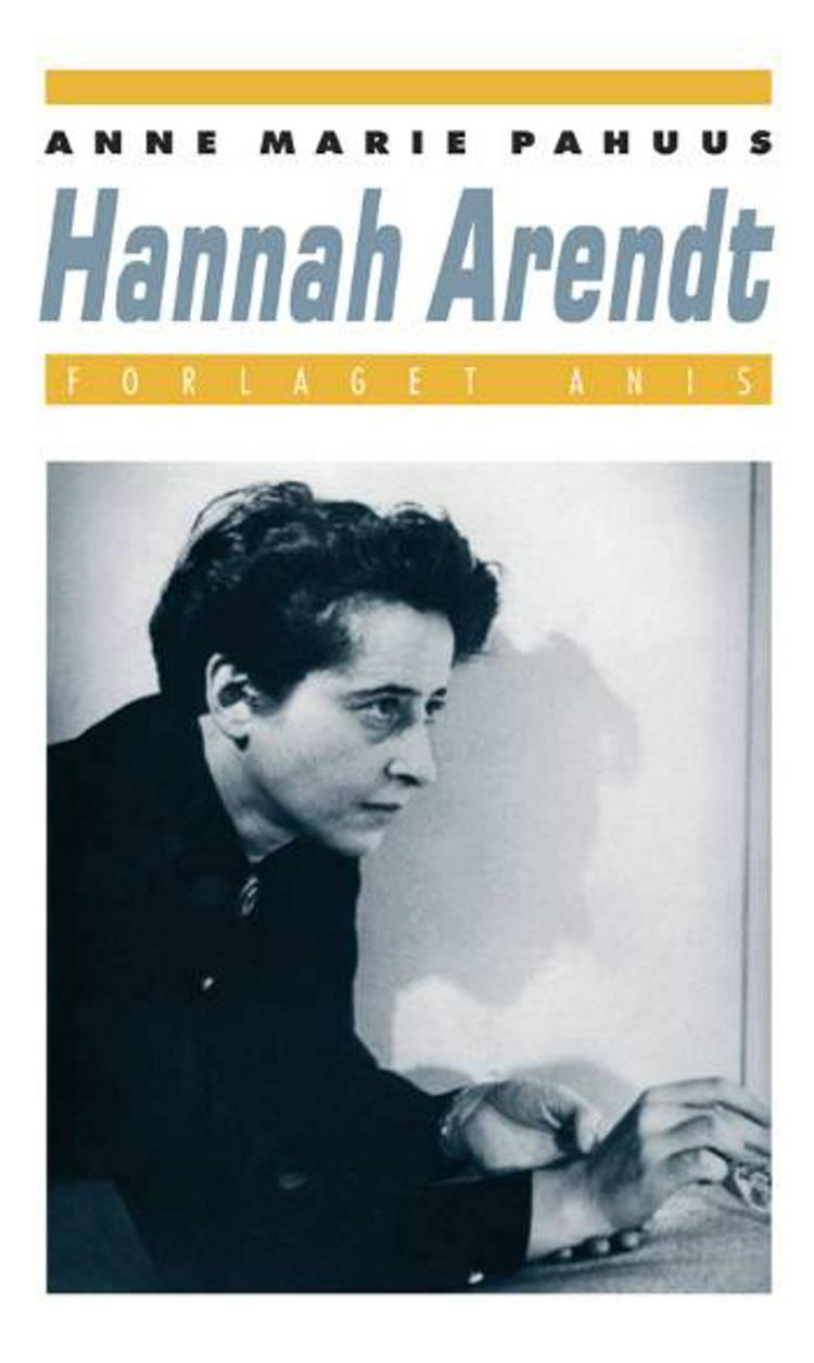 Hannah Arendt af Anne Marie Pahuus