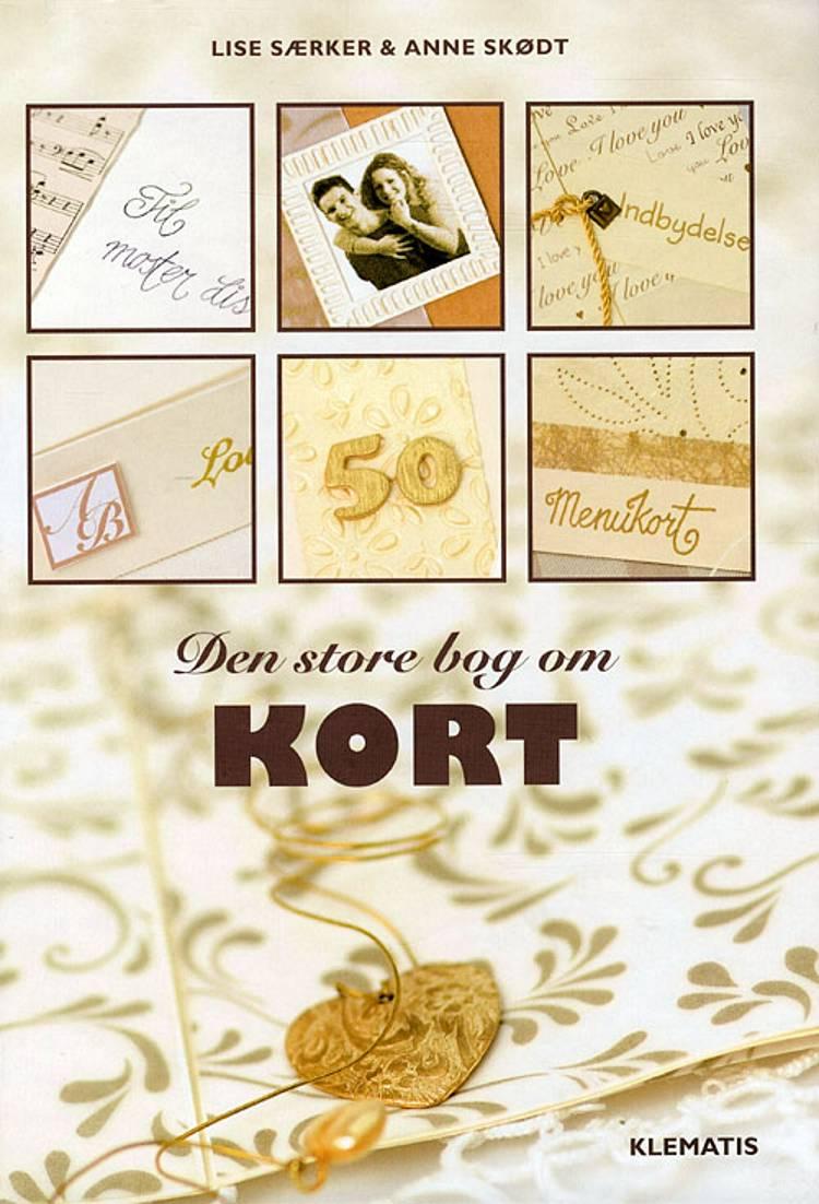Den store bog om kort af Anne Skødt og Lise Særker