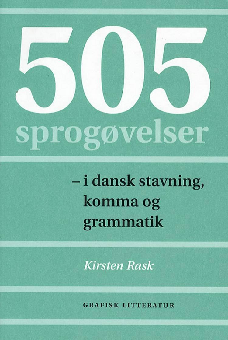 505 sprogøvelser - i dansk stavning, komma og grammatik af Kirsten Rask