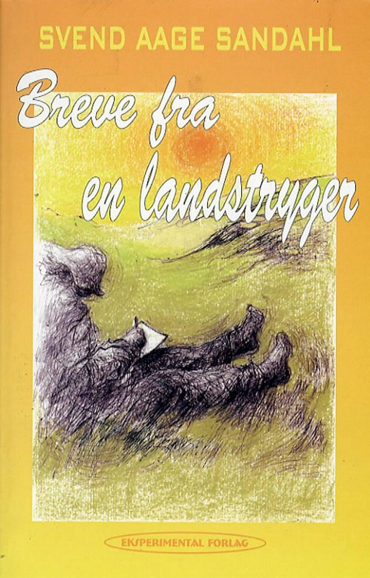 Breve fra en landstryger af Svend Aage Sandahl