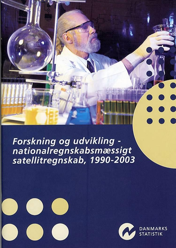 Forskning og udvikling - nationalregnskabsmæssigt satellitregnskab, 1990-2003 af Christian Gysting