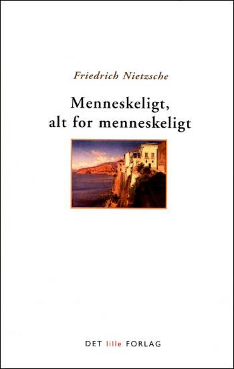 Menneskeligt, alt for menneskeligt af Nietzsche