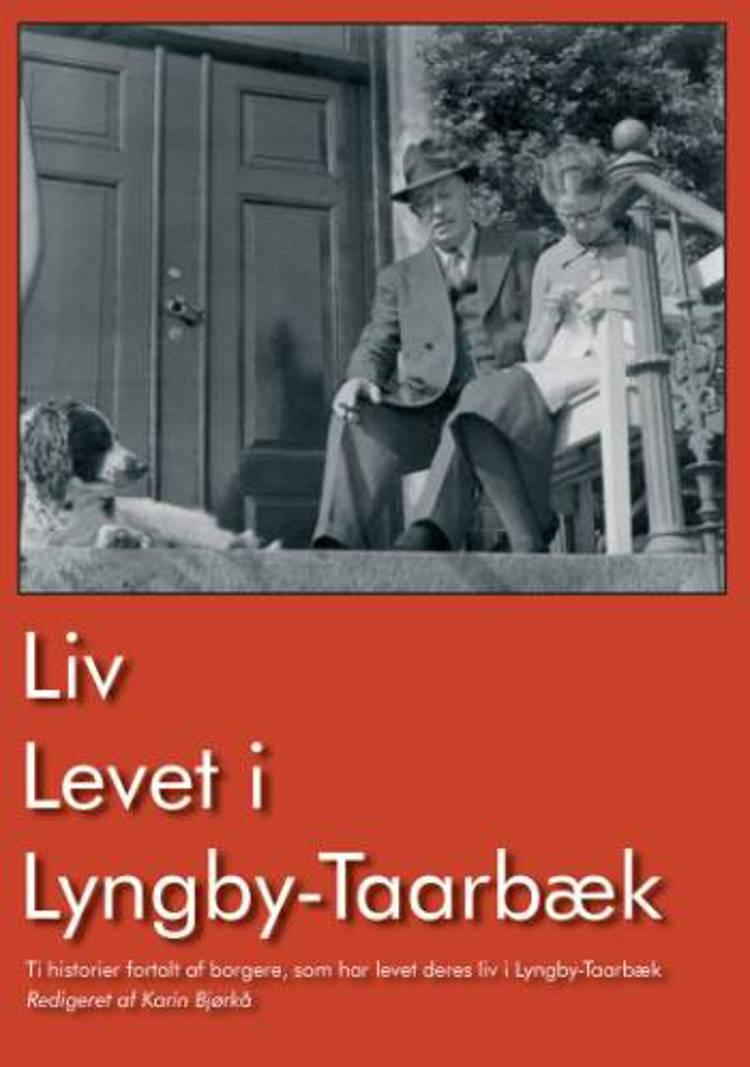 Liv levet i Lyngby Taarbæk af Karin Bjørkå