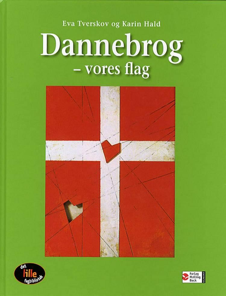 Dannebrog - vores flag af Eva Tverskov Karin Hald