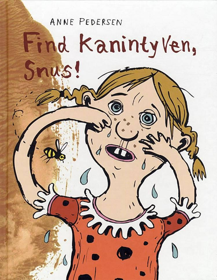 Find kanintyven, Snus! af Anne Pedersen
