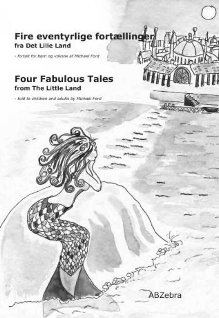 Fire eventyrlige fortællinger fra Det Lille Land af Michael Ford
