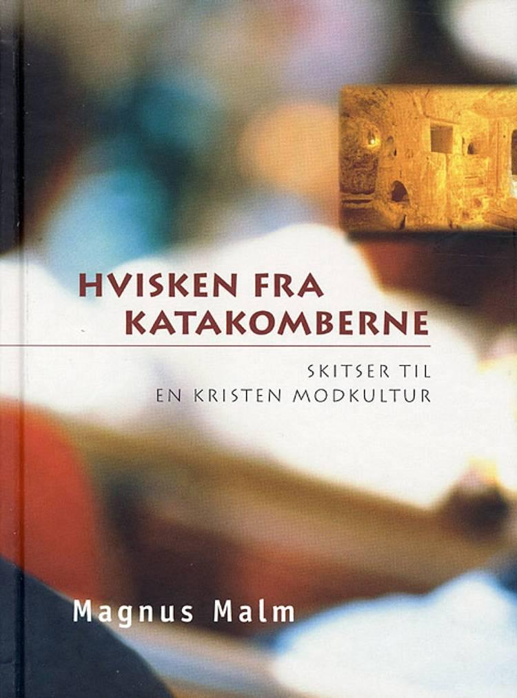 Hvisken fra katakomberne af Magnus Malm