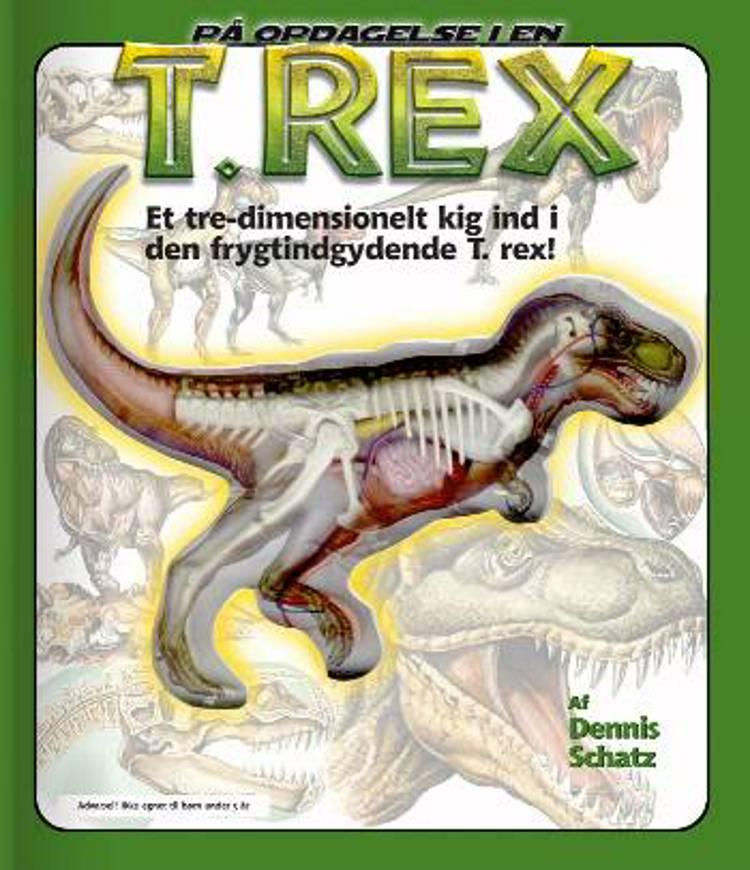 På opdagelse i en T. rex af Dennis Schatz