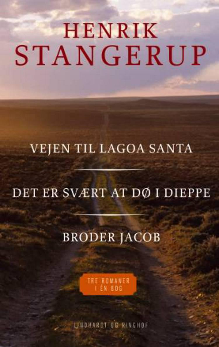 Vejen til Lagoa Santa Det er svært at dø i Dieppe af Henrik Stangerup