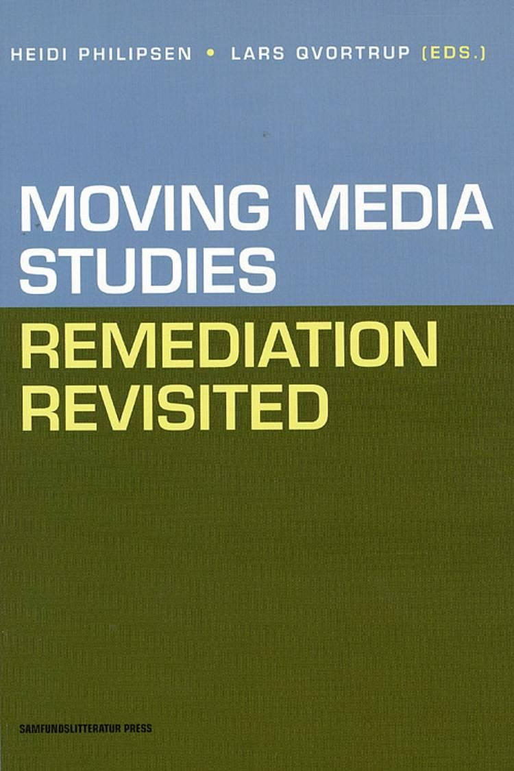 Moving Media Studies af H. Phillipsen, H. Phillipsen og L. Qvortrup og L. Qvortrup