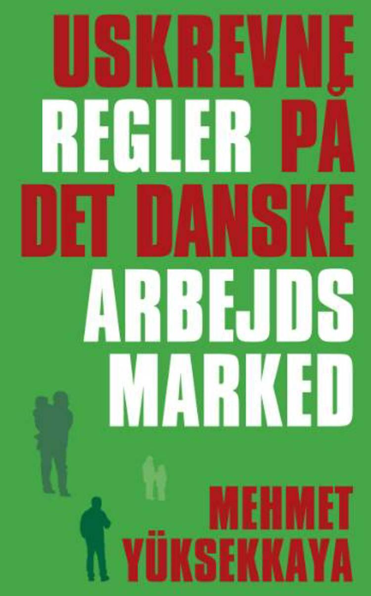 Uskrevne regler på det danske arbejdsmarked af Mehmet Yüksekkaya