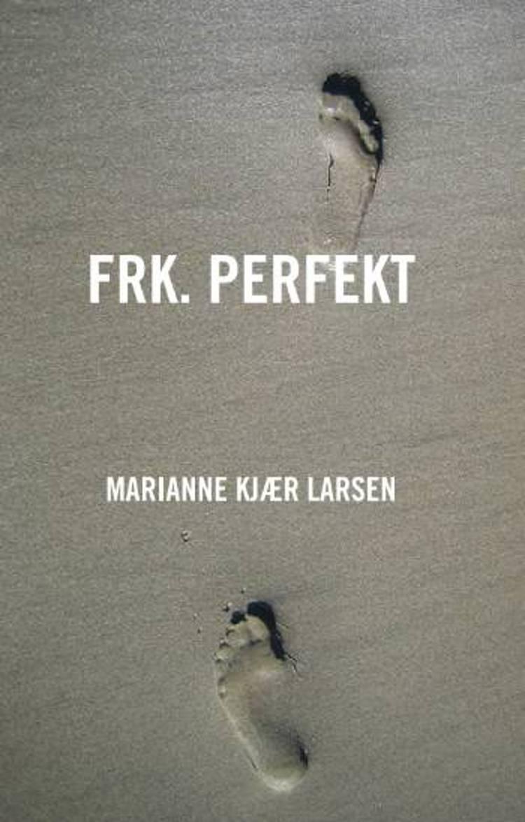 Frk. Perfekt af Marianne Kjær Larsen