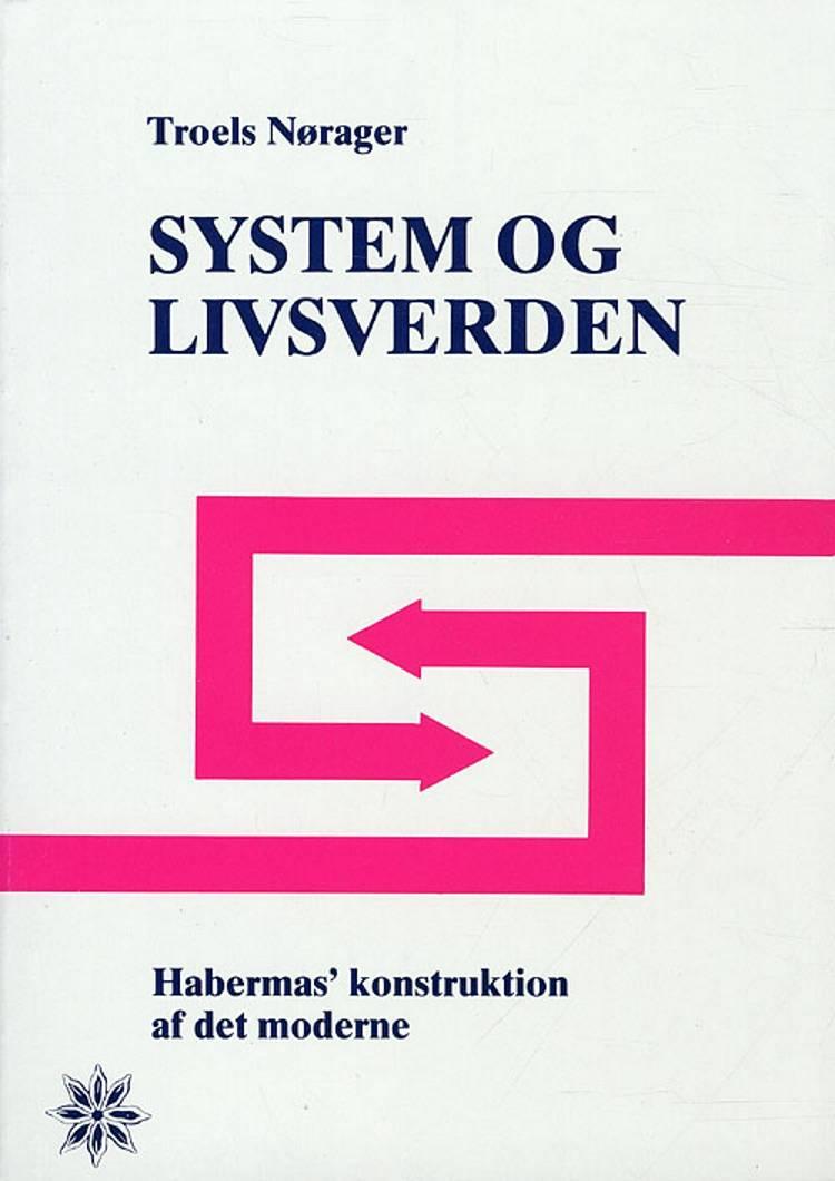 System og livsverden af Troels Nørager