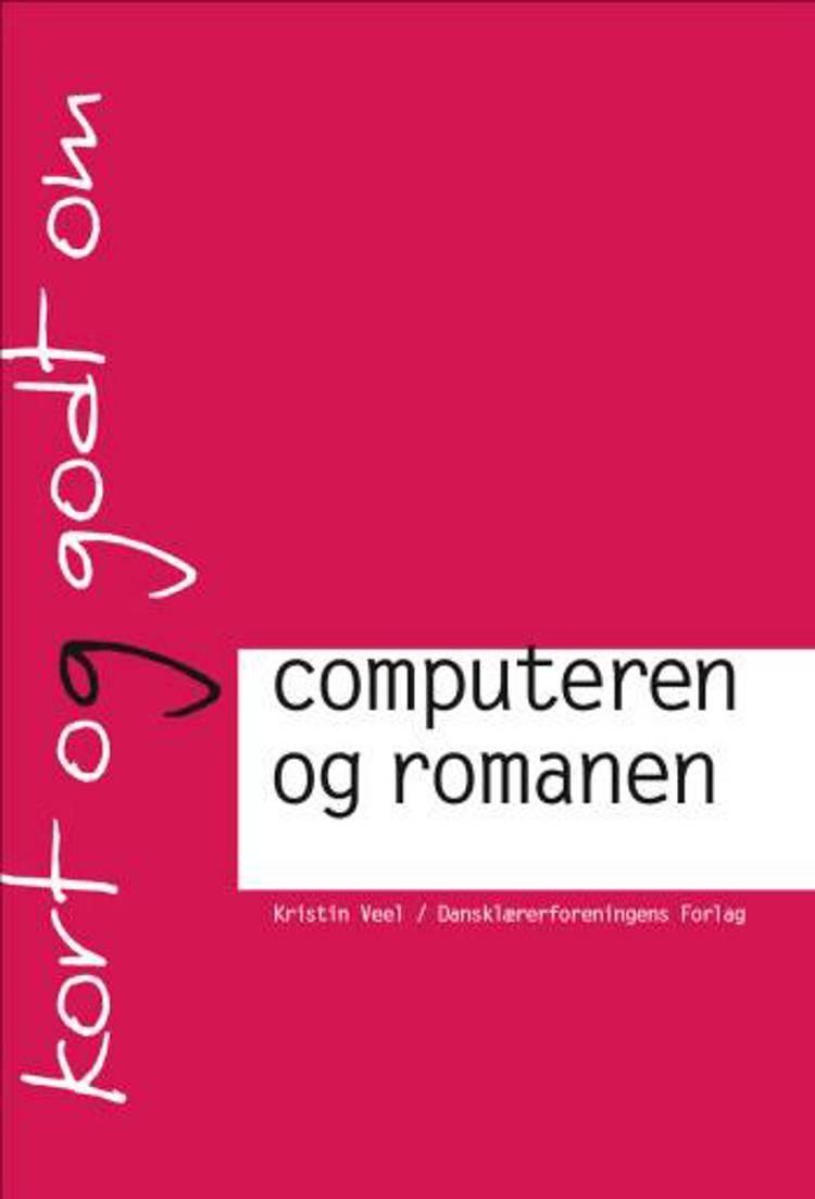 Kort og godt om computeren og romanen af Kristin Veel