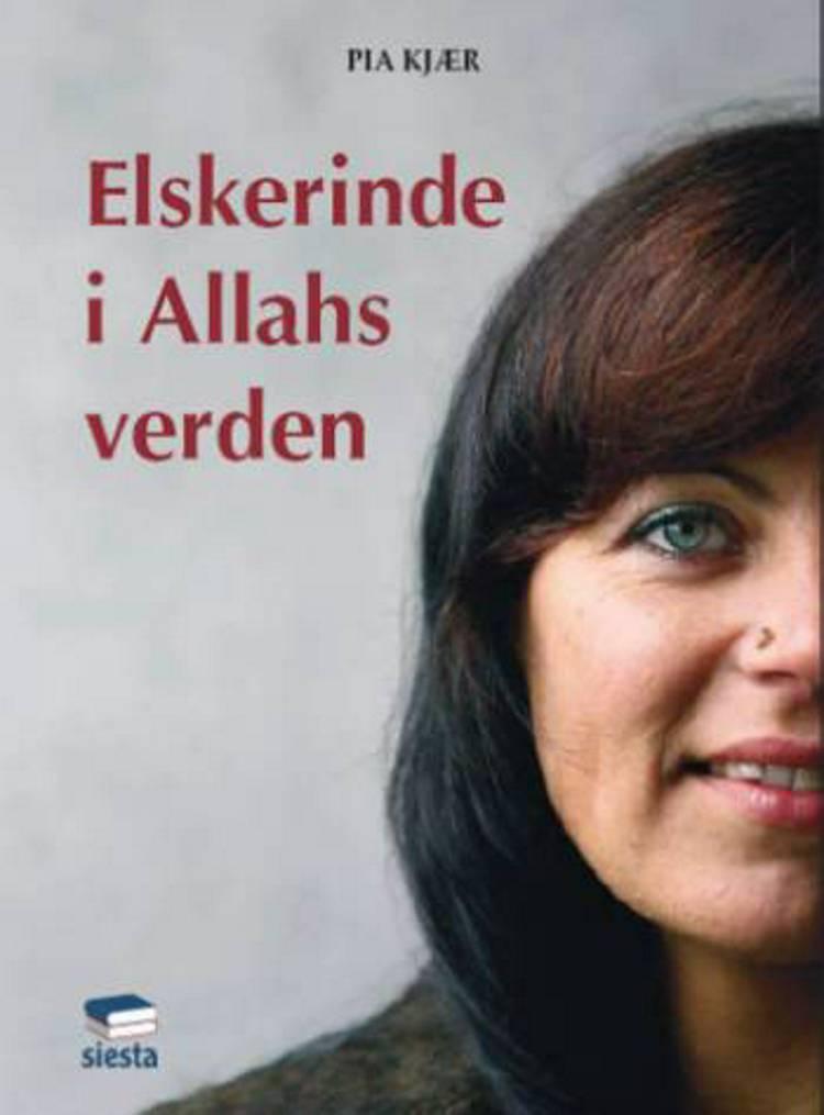 Elskerinde i Allahs verden af Pia Kjær