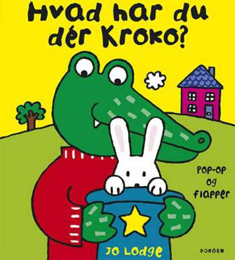Hvad har du der Kroko? af Jo Lodge