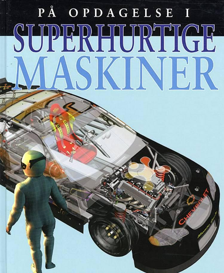 På opdagelse i superhurtige maskiner af Steve Parker